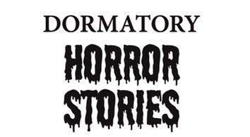 Dormitory horror stories
